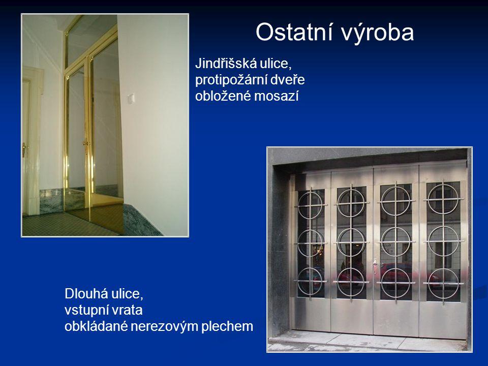 Ostatní výroba Jindřišská ulice, protipožární dveře obložené mosazí Dlouhá ulice, vstupní vrata obkládané nerezovým plechem