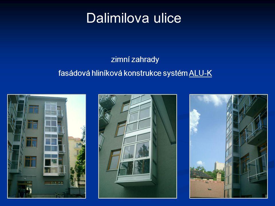 Dalimilova ulice zimní zahrady fasádová hliníková konstrukce systém ALU-K