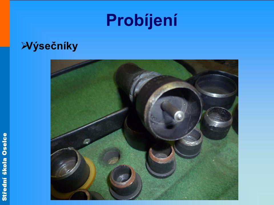 Střední škola Oselce Probíjení  Děrovačky - používáme na zhotovování děr do tvrdých materiálu - v děrovačce jsou otvory různých velikostí