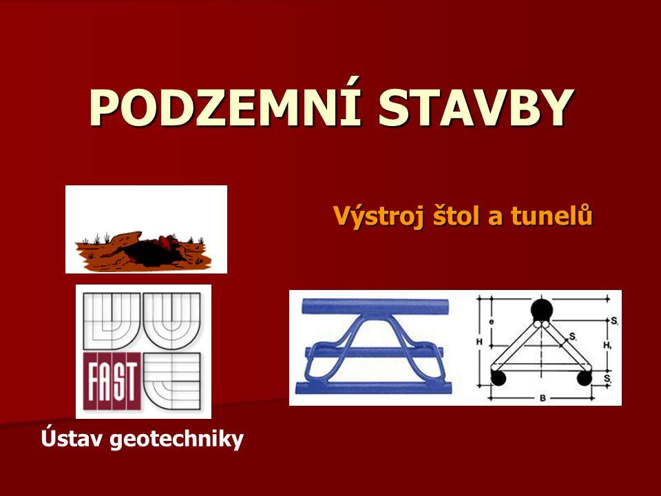 PODZEMNÍ STAVBY Výstroj štol a tunelů Ústav geotechniky