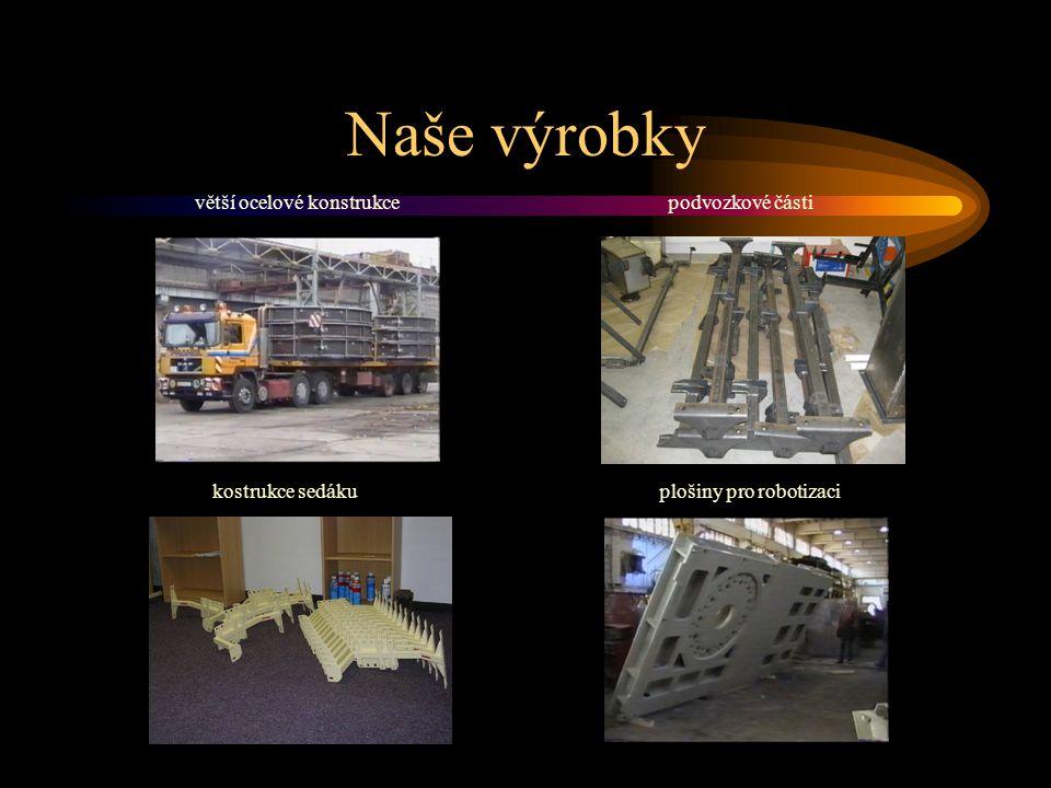 Naše výrobky větší ocelové konstrukcepodvozkové části kostrukce sedákuplošiny pro robotizaci