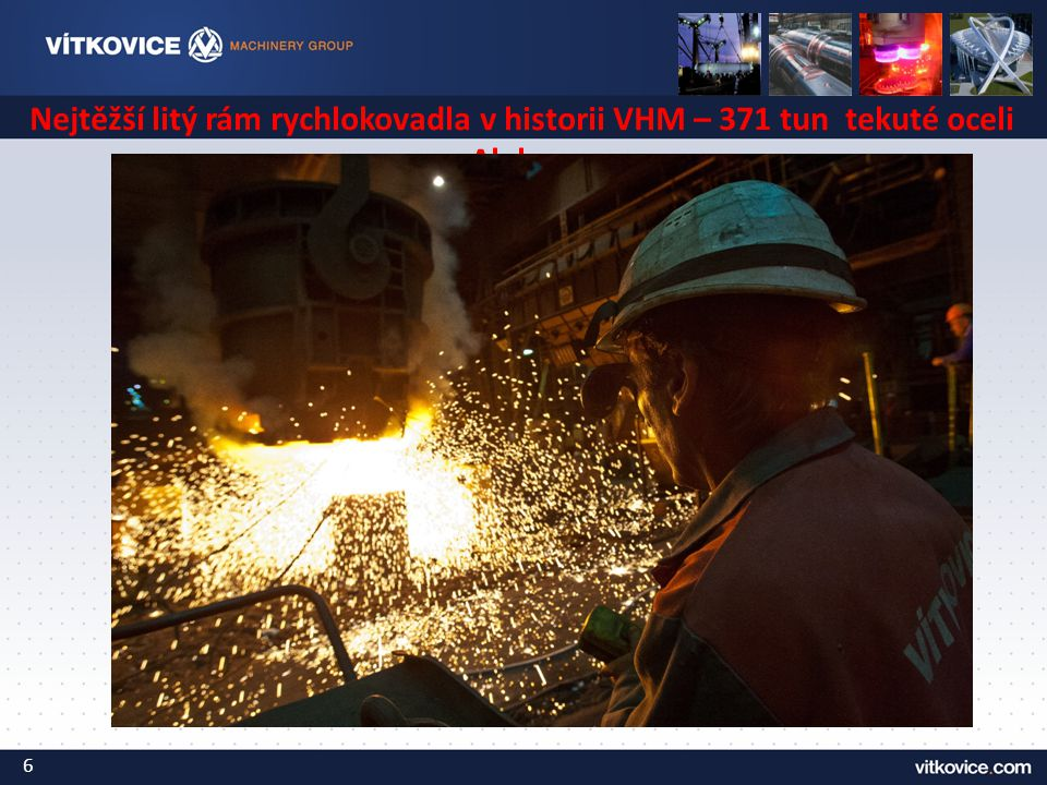 Nejtěžší litý rám rychlokovadla v historii VHM – 371 tun tekuté oceli – Alabama 6