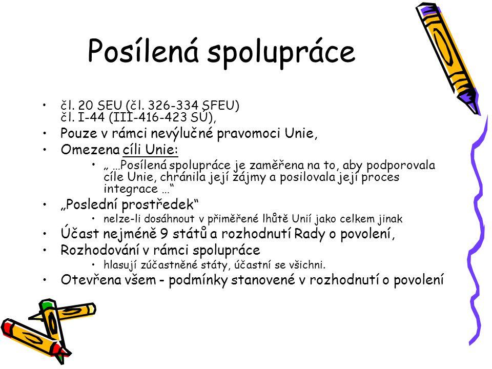 Posílená spolupráce čl. 20 SEU (čl. 326-334 SFEU) čl.