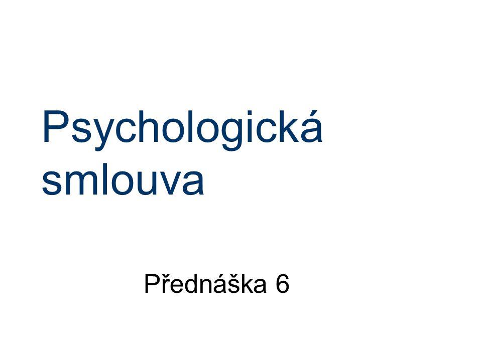 Psychologická smlouva Přednáška 6