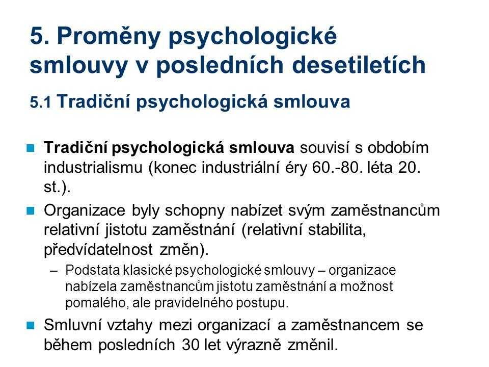 5. Proměny psychologické smlouvy v posledních desetiletích 5.1 Tradiční psychologická smlouva Tradiční psychologická smlouva souvisí s obdobím industr