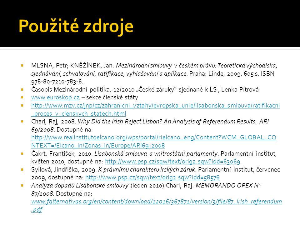  MLSNA, Petr; KNĚŽÍNEK, Jan. Mezinárodní smlouvy v českém právu: Teoretická východiska, sjednávání, schvalování, ratifikace, vyhlašování a aplikace.