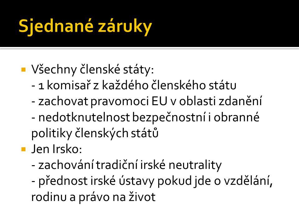  Všechny členské státy: - 1 komisař z každého členského státu - zachovat pravomoci EU v oblasti zdanění - nedotknutelnost bezpečnostní i obranné poli