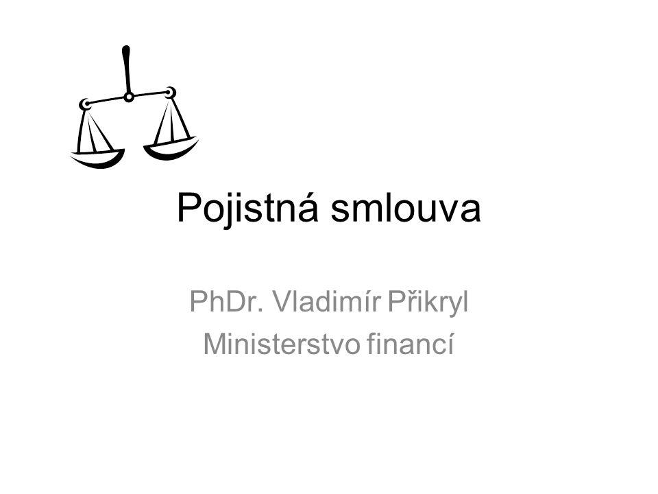 Pojistná smlouva PhDr. Vladimír Přikryl Ministerstvo financí