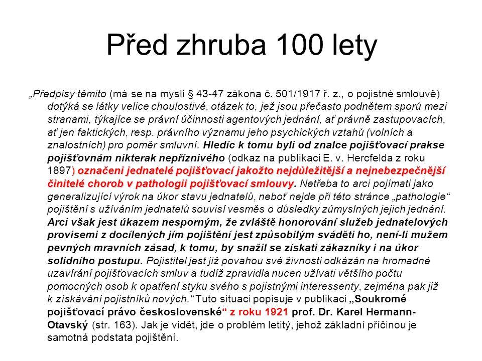 """Před zhruba 100 lety ) označeni jednatelé pojišťovací jakožto nejdůležitější a nejnebezpečnější činitelé chorob v pathologii pojišťovací smlouvy """"Před"""