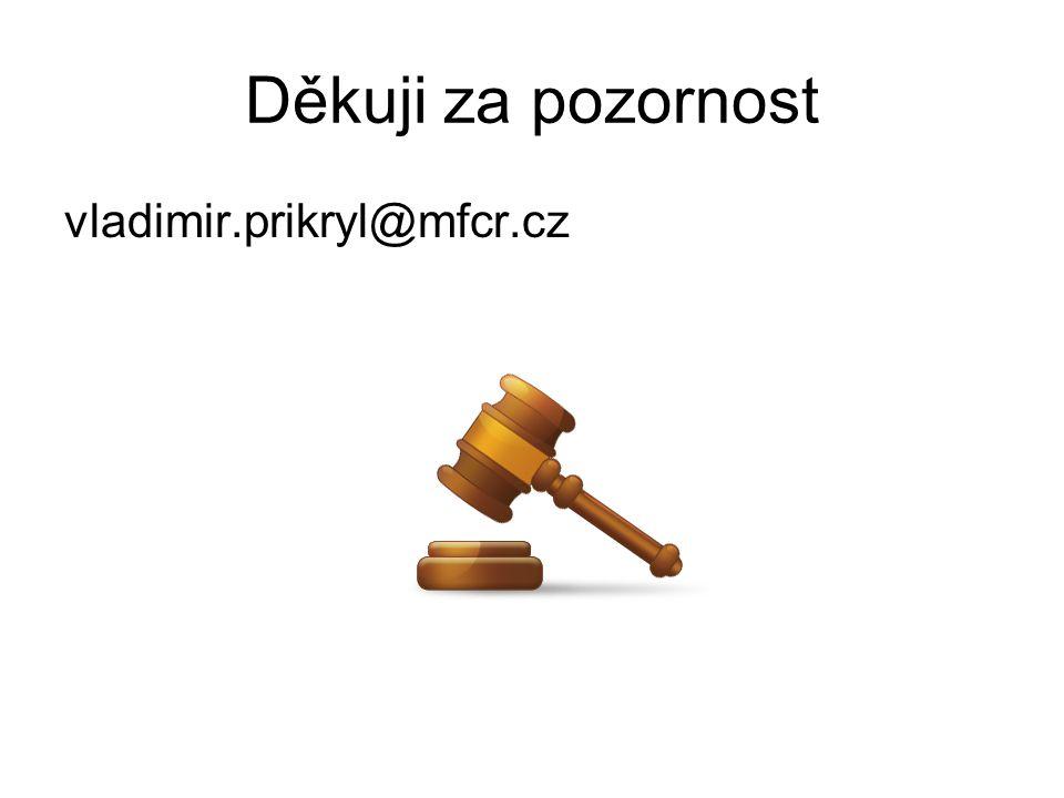 Děkuji za pozornost vladimir.prikryl@mfcr.cz