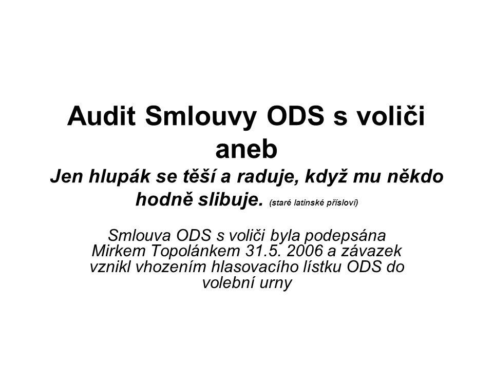 Audit Smlouvy ODS s voliči aneb Jen hlupák se těší a raduje, když mu někdo hodně slibuje.