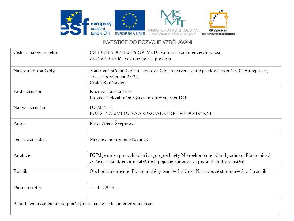Příklady některých speciálních druhů pojištění pojištění psů a koček pojištění lodí a jachet zemědělské pojištění ( plodin, zvířat, lesních porostů, majetku, strojních zařízení, motorových vozidel, odpovědnosti za škodu, atd...) pojištění profesní odpovědnosti pojištění proti úpadku cestovní kanceláře pojištění filmové produkce pojištění kulturních a sportovních akcí pojistit se proti zranění při teroristickém útoku nebo proti únosu a proti hackerům