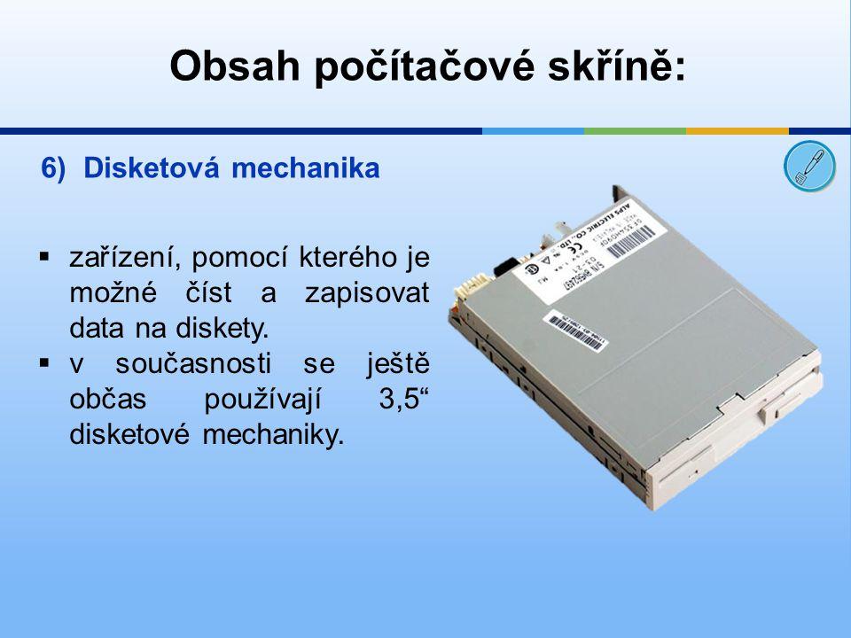 """6)Disketová mechanika  zařízení, pomocí kterého je možné číst a zapisovat data na diskety.  v současnosti se ještě občas používají 3,5"""" disketové me"""