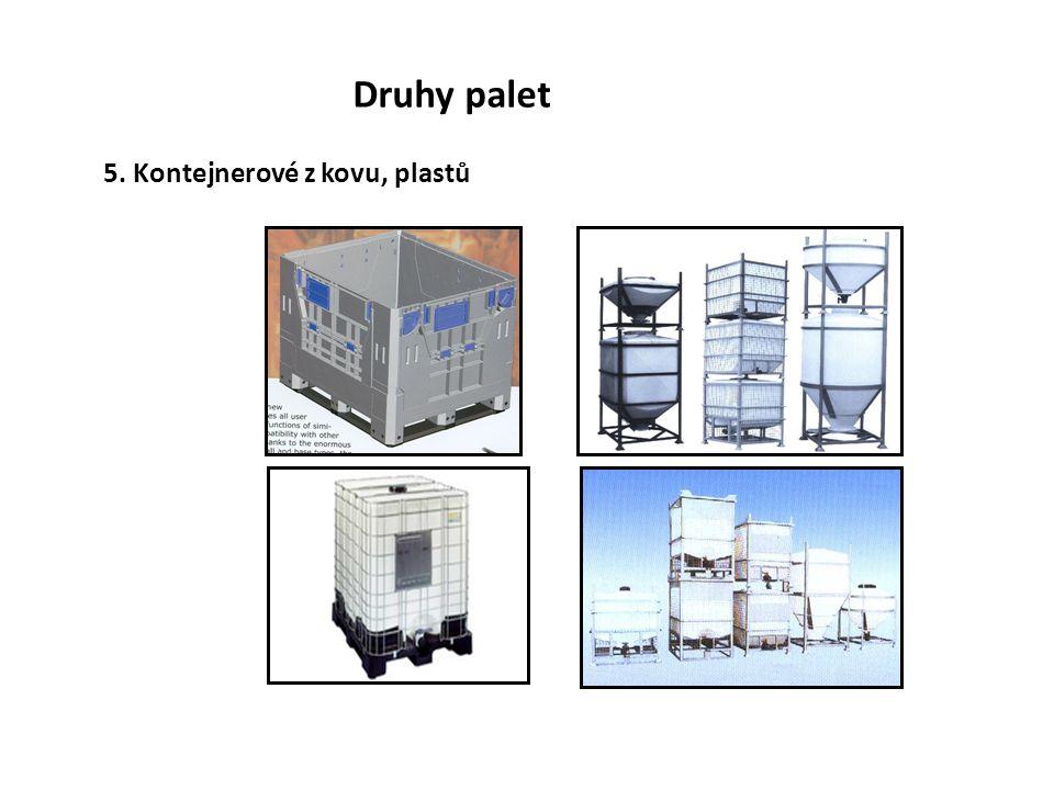 Druhy palet 5. Kontejnerové z kovu, plastů