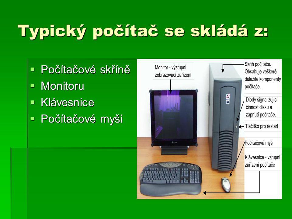 Periferní zařízení  Periferními zařízeními nazýváme vše co je připojeno k počítači a s počítačem komunikuje  Dělí se na vstupní a výstupní – podle toho jestli zařízení slouží ke vstupu do počítače nebo k výstupu z počítače