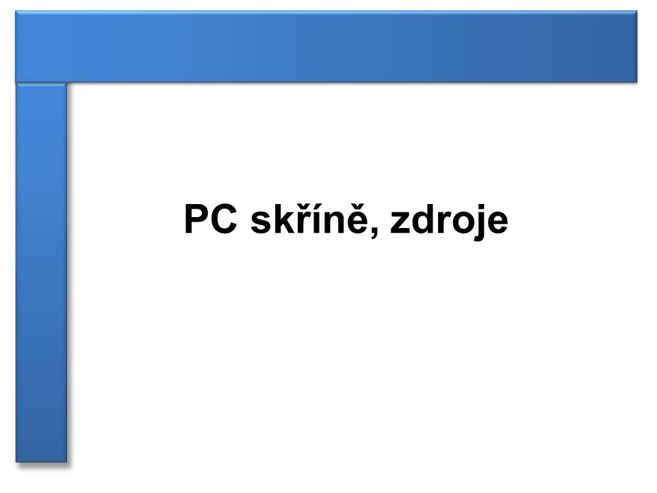 PC skříně, zdroje