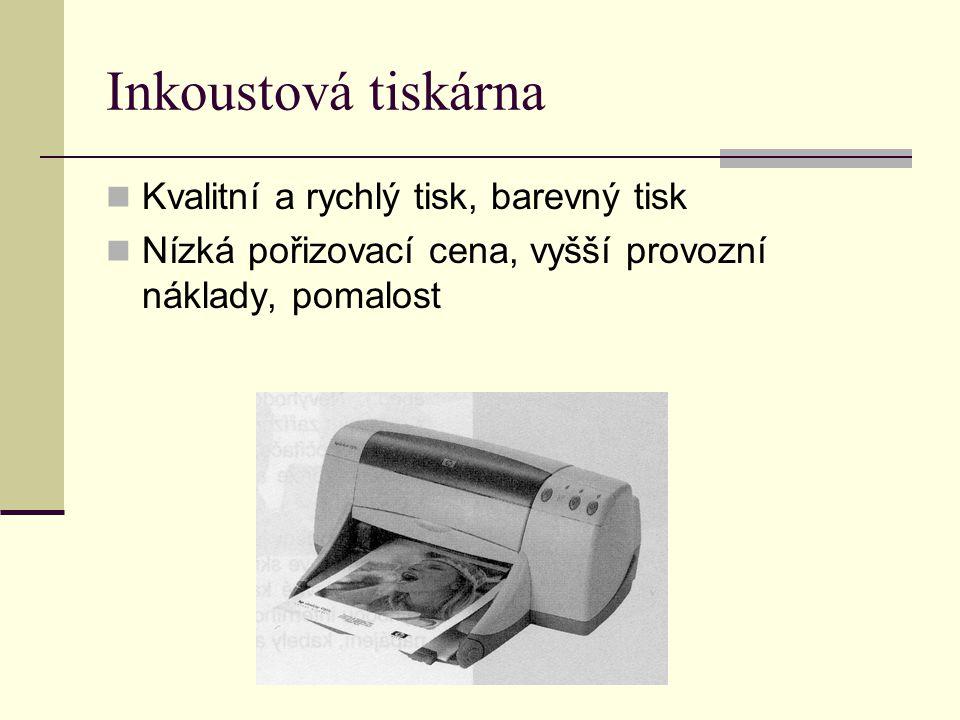 Inkoustová tiskárna Kvalitní a rychlý tisk, barevný tisk Nízká pořizovací cena, vyšší provozní náklady, pomalost
