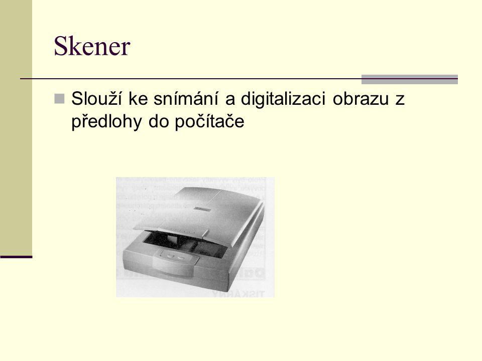 Skener Slouží ke snímání a digitalizaci obrazu z předlohy do počítače