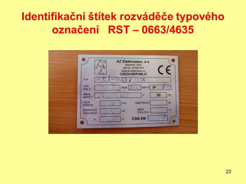 20 Identifikační štítek rozváděče typového označení RST – 0663/4635