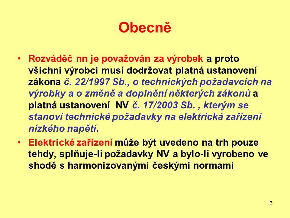 3 Obecně Rozváděč nn je považován za výrobek a proto všichni výrobci musí dodržovat platná ustanovení zákona č.