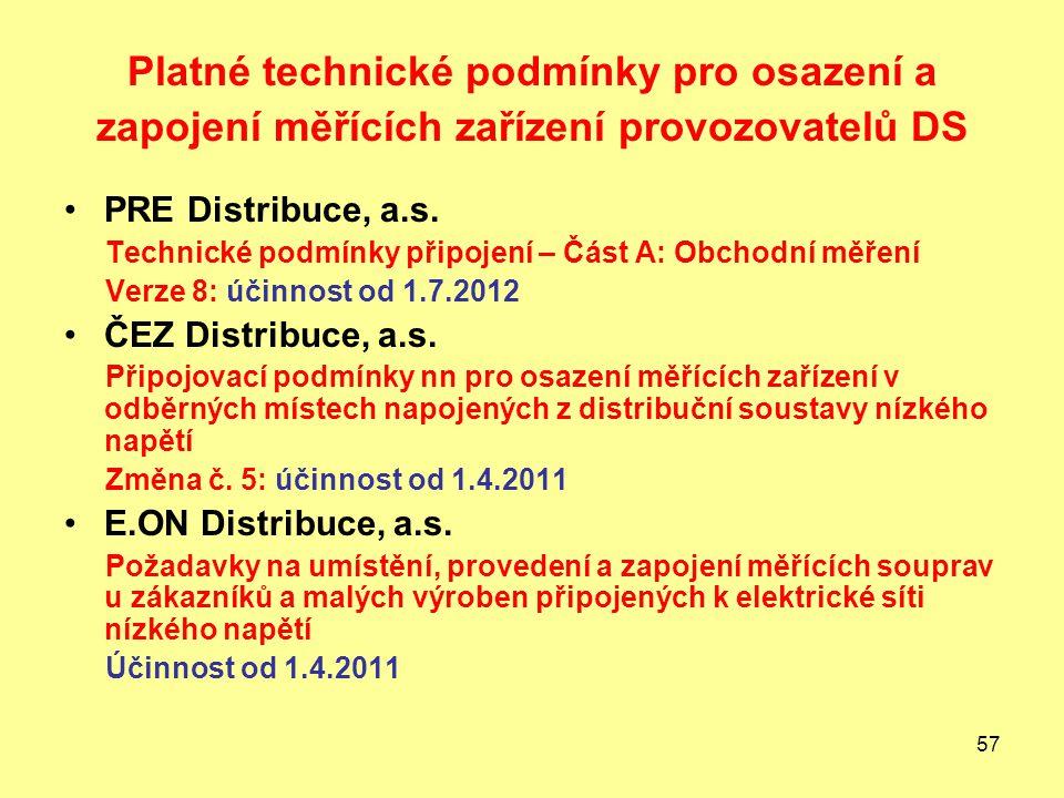 57 Platné technické podmínky pro osazení a zapojení měřících zařízení provozovatelů DS PRE Distribuce, a.s.