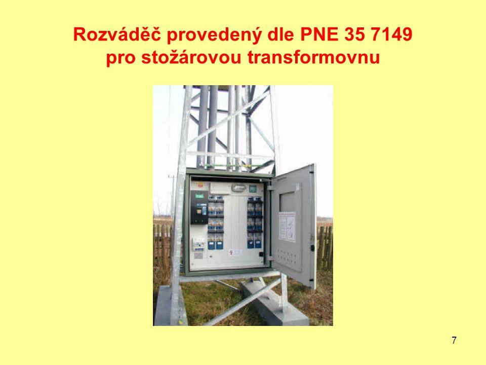 7 Rozváděč provedený dle PNE 35 7149 pro stožárovou transformovnu