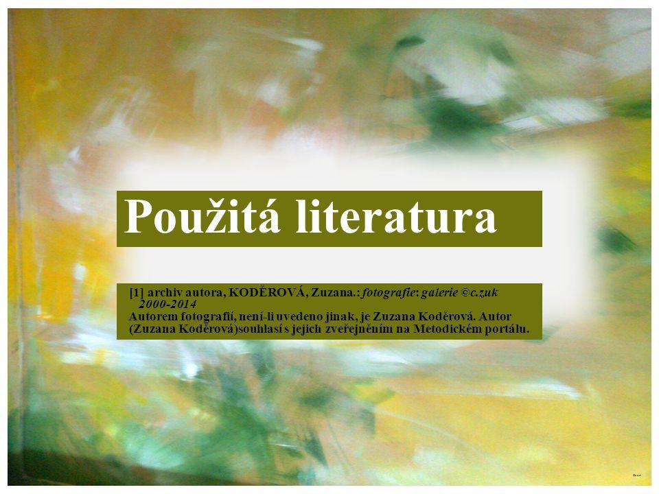 ©c.zuk [1] archiv autora, KODĚROVÁ, Zuzana.: fotografie: galerie ©c.zuk 2000-2014 Autorem fotografií, není-li uvedeno jinak, je Zuzana Koděrová.