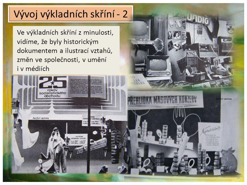 ©c.zuk Vývoj výkladních skříní - 2 Archiv autora Ve výkladních skříní z minulosti, vidíme, že byly historickým dokumentem a ilustrací vztahů, změn ve společnosti, v umění i v médiích