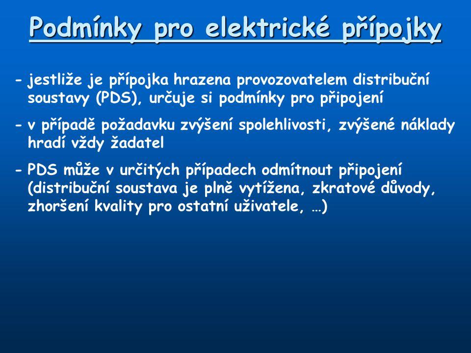 Podmínky pro elektrické přípojky -jestliže je přípojka hrazena provozovatelem distribuční soustavy (PDS), určuje si podmínky pro připojení -v případě požadavku zvýšení spolehlivosti, zvýšené náklady hradí vždy žadatel -PDS může v určitých případech odmítnout připojení (distribuční soustava je plně vytížena, zkratové důvody, zhoršení kvality pro ostatní uživatele, …)