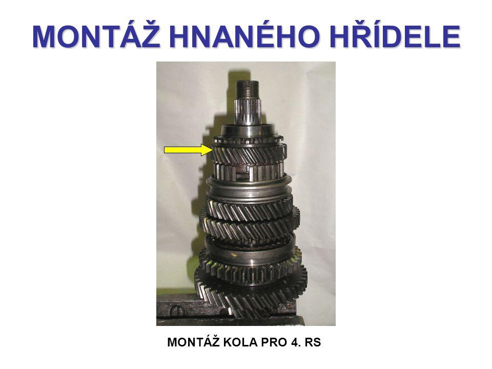 MONTÁŽ HNANÉHO HŘÍDELE MONTÁŽ KOLA PRO 4. RS