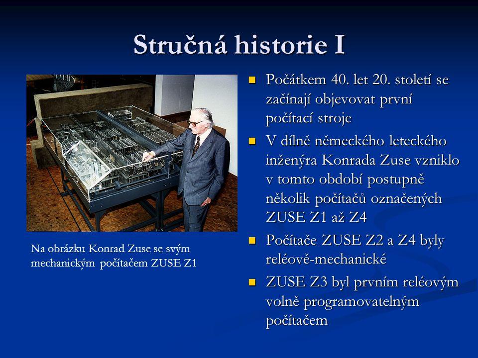 Stručná historie II Pozdější rozvoj polovodičových součástek umožnil zkonstruovat počítač, který by šel umístit na stůl – vznikají první osobní počítače – Personal Computer – PC Pravý smysl této zkratce dala především firma IBM uvedením svého počítače IBM 5150 IBM PC (IBM 5150) se zeleným monochromatickým monitorem (IBM 5151) a operačním systémem MS-DOS 5.0