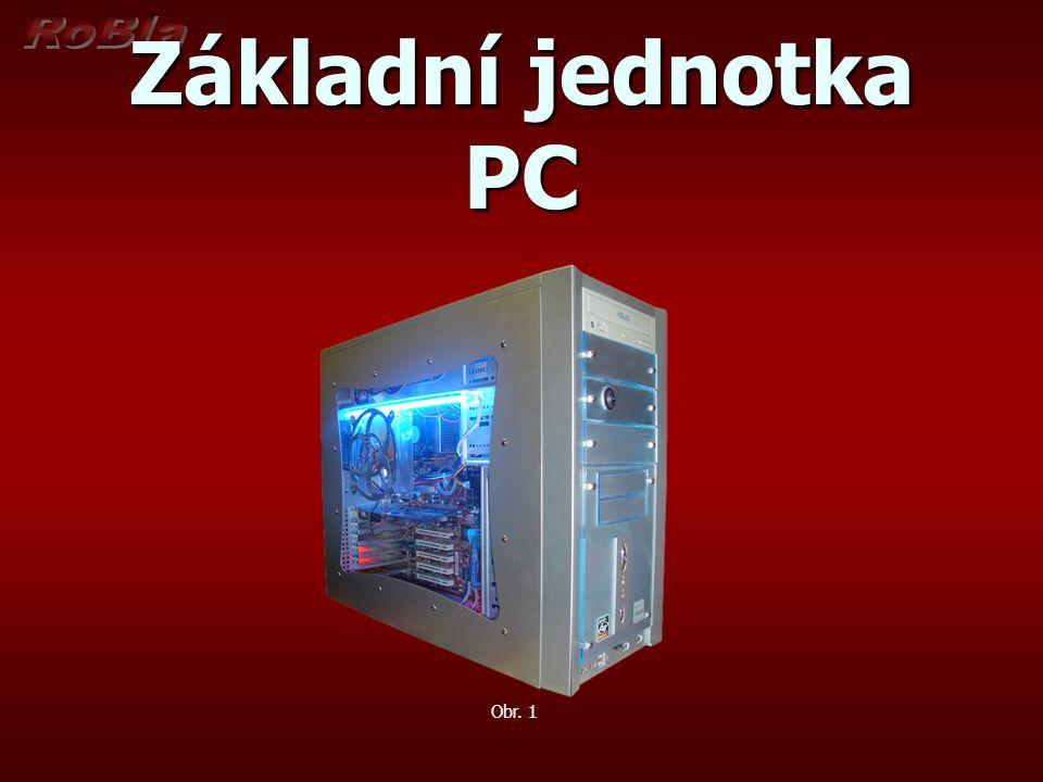 Základní jednotka PC Obr. 1