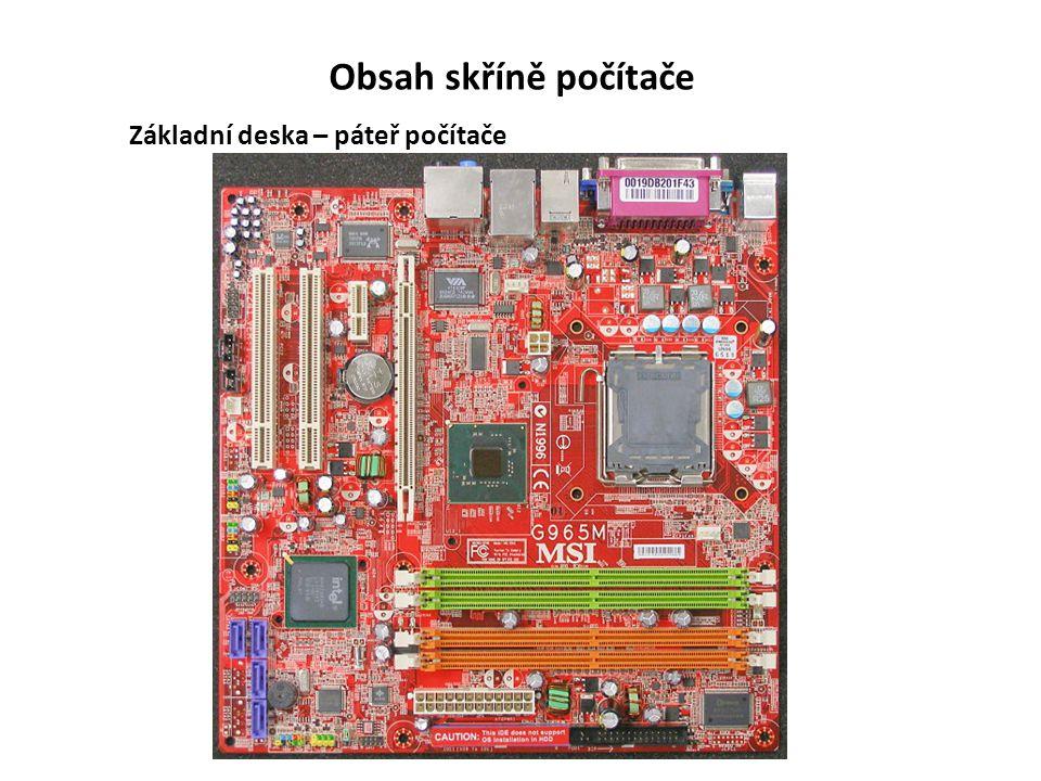 Popis základní desky 1.Místo pro CPU (procesor) 2.Sloty pro RAM (operační paměť) 3.Slot pro grafickou kartu 4.Výstupy pro připojení monitoru, tiskárny….