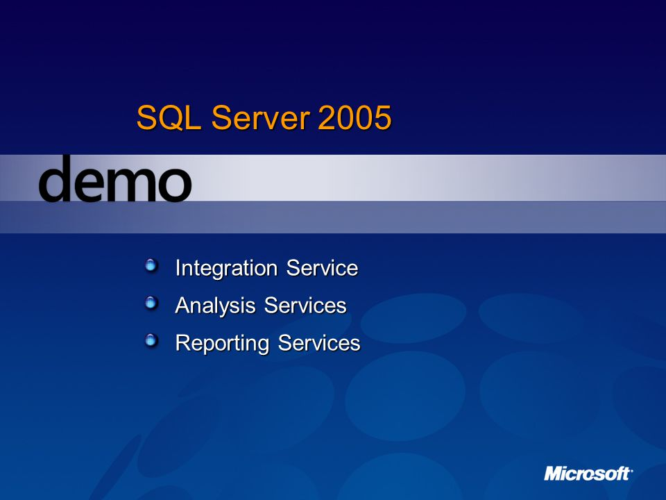 SQL Server 2005 Integration Service Analysis Services Reporting Services