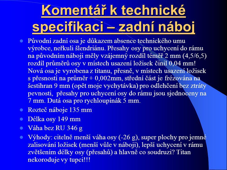 Komentář k technické specifikaci – přední náboj Ne zcela funkční přední osa kombinovaná s rychloupínákem nadobro opustila náboj. Do duralové osy náboj