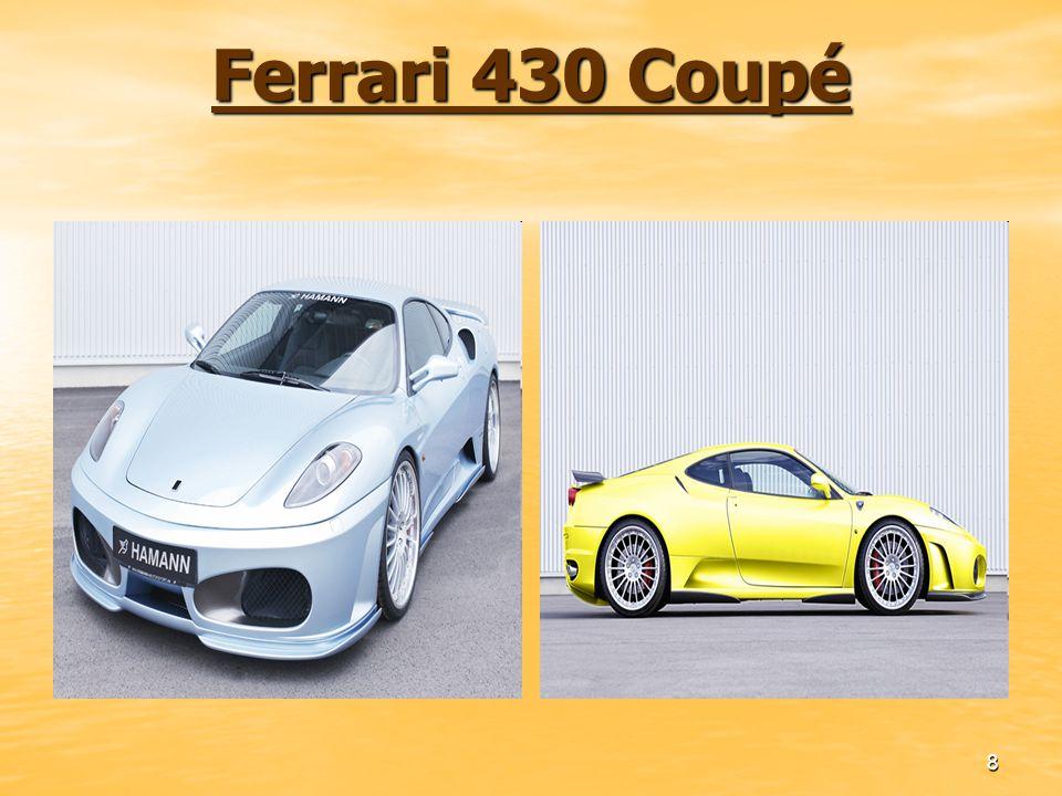 8 Ferrari 430 Coupé Ferrari 430 Coupé