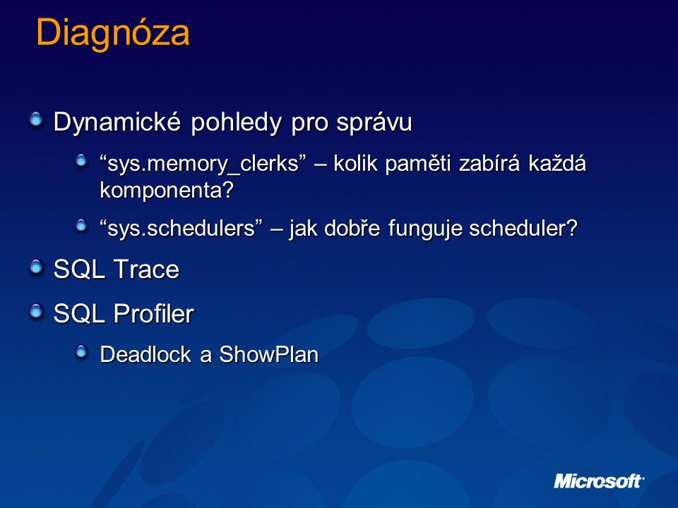 Diagnóza Dynamické pohledy pro správu sys.memory_clerks – kolik paměti zabírá každá komponenta.