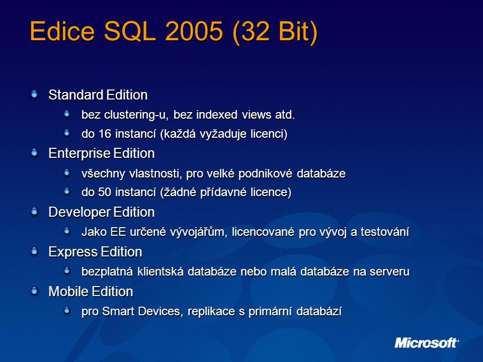 Edice SQL 2005 (32 Bit) Standard Edition bez clustering-u, bez indexed views atd.