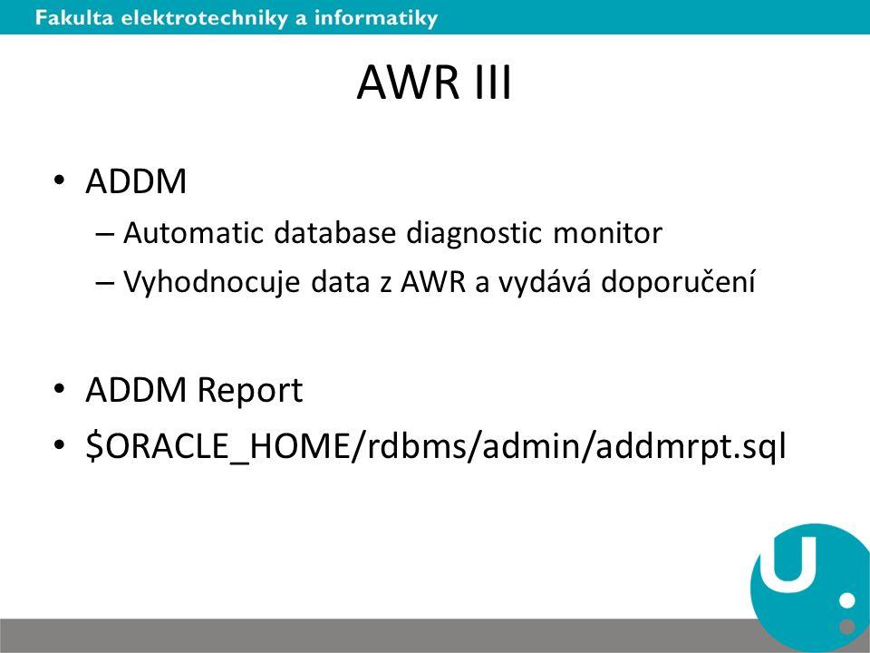 Shrnutí Response time Tracing Profiling Automaticky sbírané výkonnostní metriky databáze – ASH, AWR, ADDM – reporty