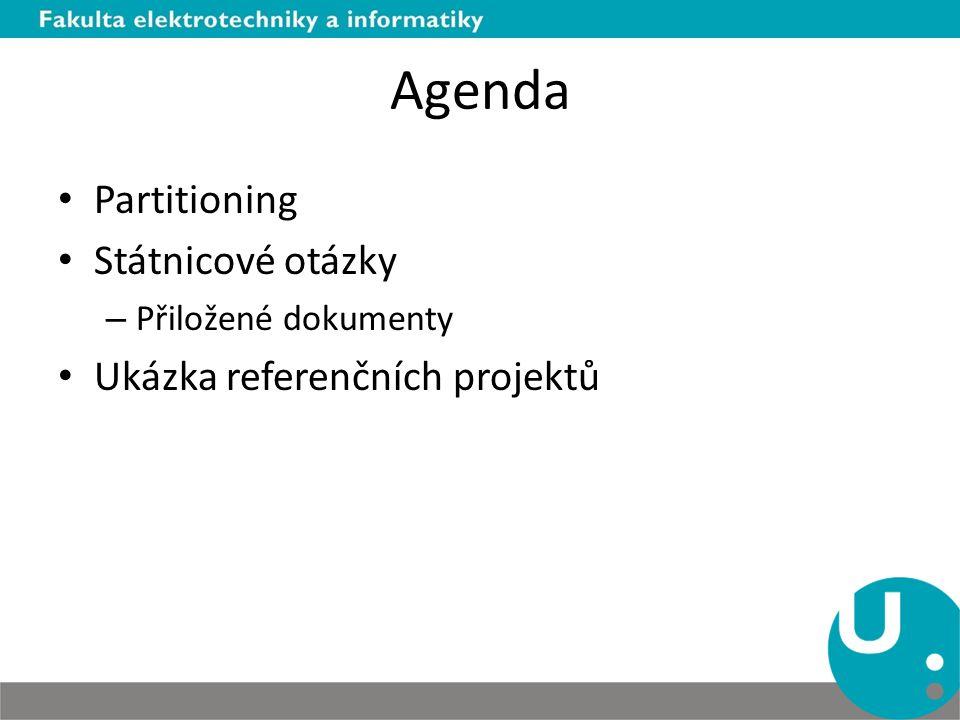 Agenda Partitioning Státnicové otázky – Přiložené dokumenty Ukázka referenčních projektů