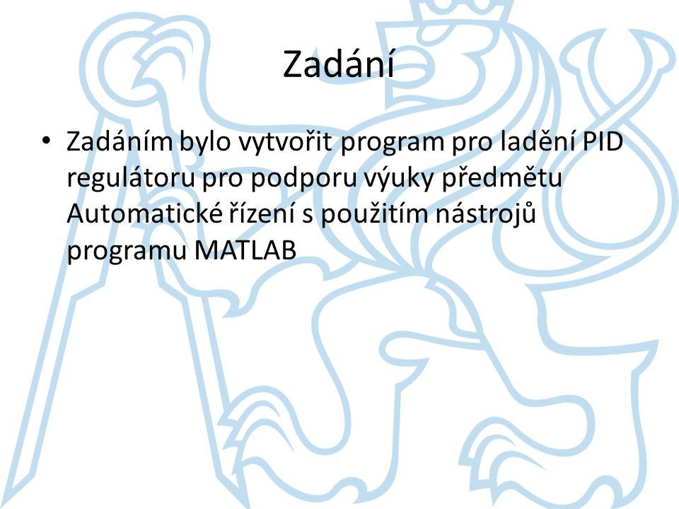 Zadání Zadáním bylo vytvořit program pro ladění PID regulátoru pro podporu výuky předmětu Automatické řízení s použitím nástrojů programu MATLAB