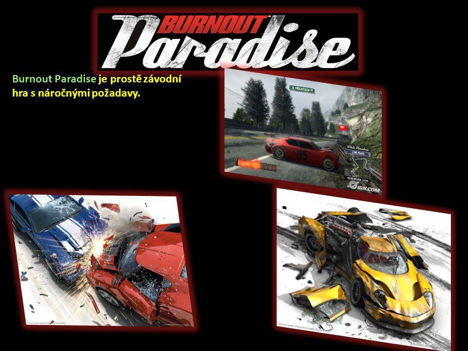 Burnout Paradise je prostě závodní hra s náročnými požadavy.