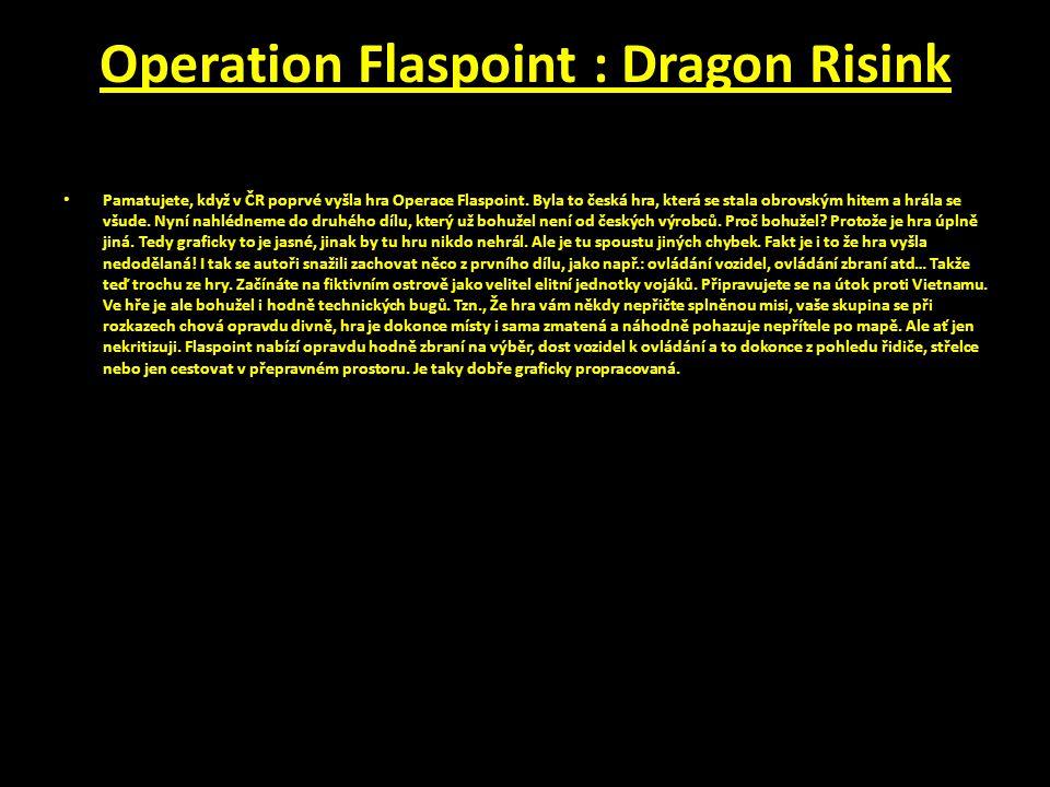 Operation Flaspoint : Dragon Risink Pamatujete, když v ČR poprvé vyšla hra Operace Flaspoint.