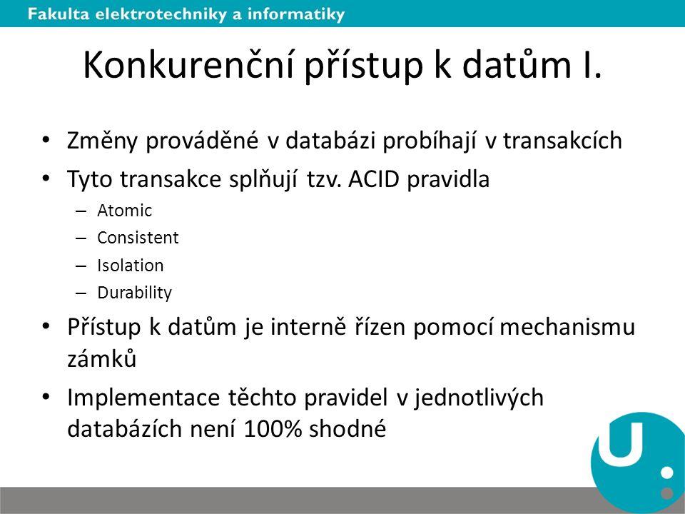Konkurenční přístup k datům I.
