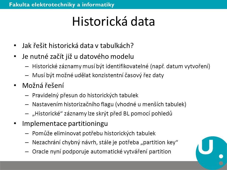 Historická data Jak řešit historická data v tabulkách.