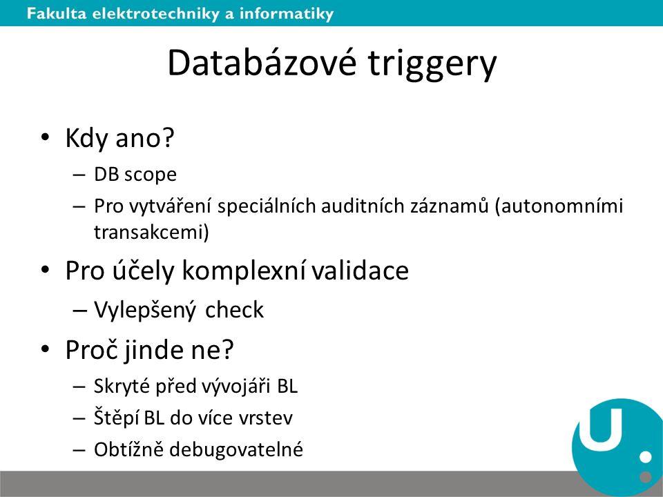 Databázové triggery Kdy ano.