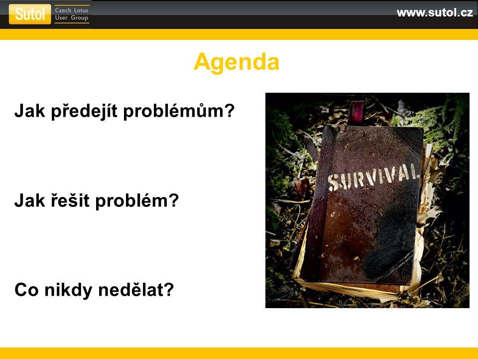 www.sutol.cz Jak předejít problémům? Jak řešit problém? Co nikdy nedělat? Agenda