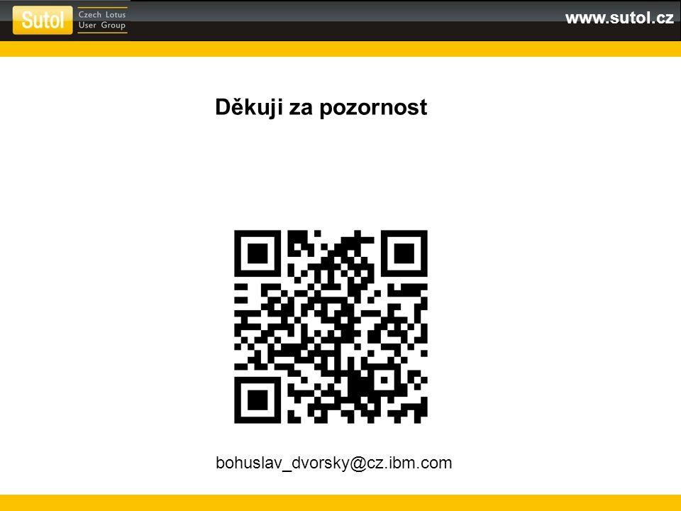 www.sutol.cz Děkuji za pozornost bohuslav_dvorsky@cz.ibm.com