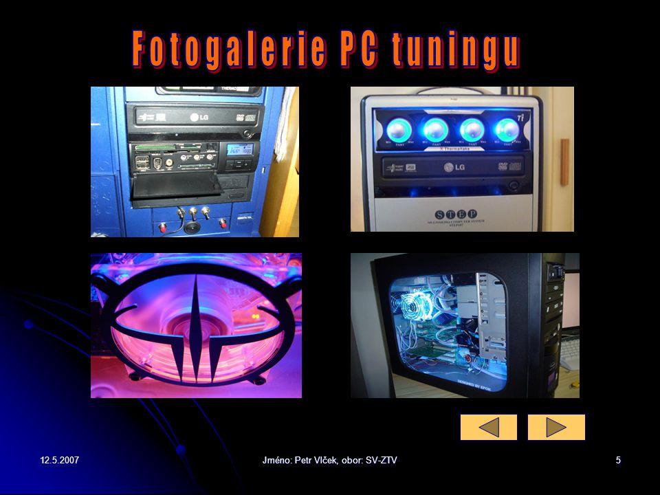 12.5.2007Jméno: Petr Vlček, obor: SV-ZTV4 Paměť Volte značkovou, nejlépe typ DDR2, 512MB a více. Grafická karta V případě chce-li hrát novější hry vol
