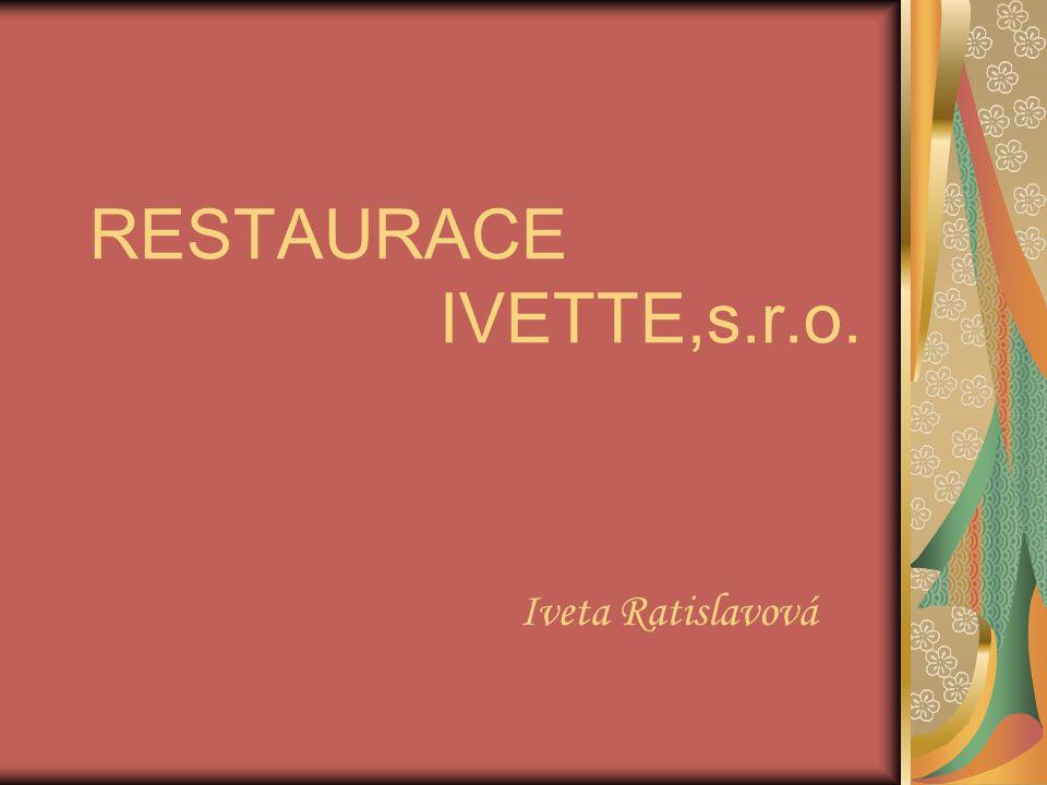 RESTAURACE IVETTE,s.r.o. Iveta Ratislavová